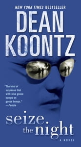 Seize the Night - A Novel ebook by Dean Koontz