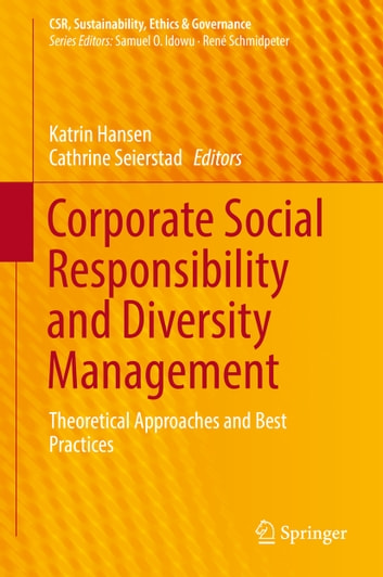 Corporate Social Responsibility and Diversity Management - Theoretical Approaches and Best Practices ebook by