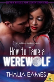 How to Tame a Werewolf ebook by Thalia Eames