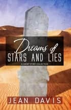 Dreams of Stars and Lies ebook by Jean Davis