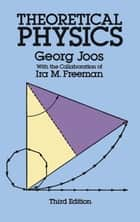 Theoretical Physics ebook by Georg Joos, Ira M. Freeman