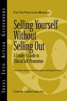 Selling Yourself without Selling Out ebook by Center for Creative Leadership (CCL),Gina Hernez-Broome,Cindy McLaughlin