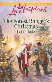 The Forest Ranger's Christmas ebook by Leigh Bale