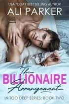 The Billionaire Arrangement ebook by Ali Parker