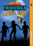 Trouble at Impact Lake ebook by Andreas Oertel