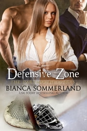 Defensive Zone ebook by Bianca Sommerland