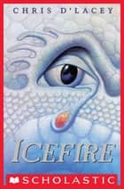 Icefire ebook by Chris d'Lacey