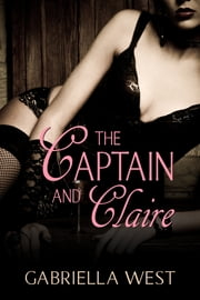 The Captain and Claire ebook by Gabriella West