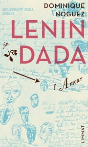 Lenin dada - Essay ebook by Kobo.Web.Store.Products.Fields.ContributorFieldViewModel