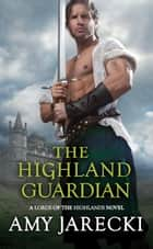The Highland Guardian ebook by Amy Jarecki