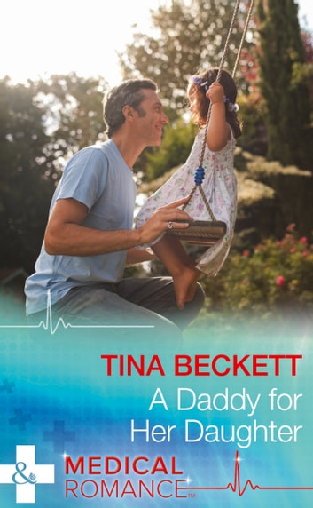 A Daddy For Her Daughter (Mills & Boon Medical) ebook by Tina Beckett