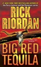Big Red Tequila ebook by Rick Riordan