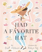 I Had a Favorite Hat ebook by Boni Ashburn,Robyn Ng
