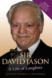 Sir David Jason - A Life of Laughter ebook by Stafford Hildred,Tim Ewbank