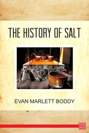 The History of Salt ebook by Evan Martlett Boddy