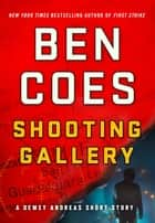 Shooting Gallery - A Dewey Andreas Short Story eBook by Ben Coes