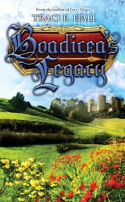 Boadicea Collection ebook by Traci Hall