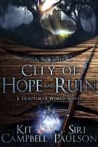 City of Hope and Ruin ebook by Kit Campbell, Siri Paulson