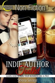 The Indie Author Toolkit (Learn How To Run Your Business Like A Pro!) ebook by Selena Savage