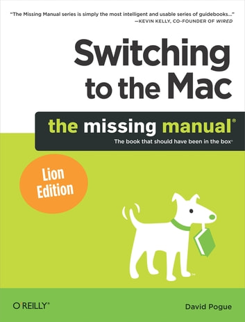 Switching to the Mac: The Missing Manual, Lion Edition - The Missing Manual, Lion Edition ebook by David Pogue