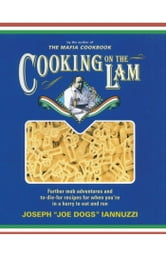 Cooking on the Lam ebook by Joseph Iannuzzi