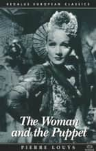 The Woman and the Puppet ebook by Pierre Louys, Jeremy Moore