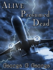 Alive persumed Dead ebook by George G George