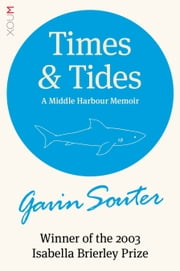 Times & Tides: A Middle Harbour Memoir ebook by Gavin Souter