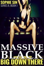 Massive Black (Down There Series 8, Book 1) ebook by Sophie Sin