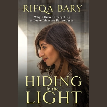 Hiding In The Light   Why I Risked Everything To Leave Islam And Follow  Jesus Audiobook Nice Design