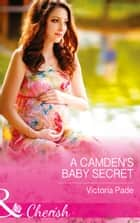 A Camden's Baby Secret (Mills & Boon Cherish) (The Camdens of Colorado, Book 9) ebook by Victoria Pade