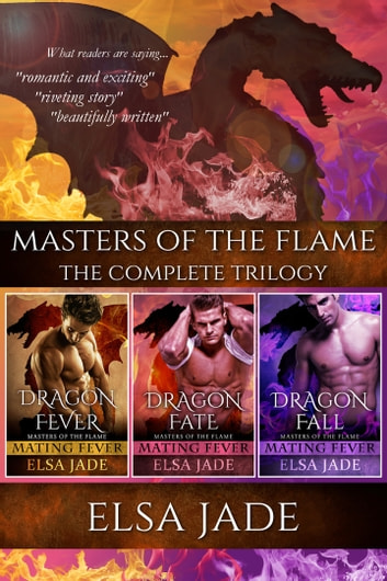 Masters of the Flame - The Complete Trilogy ebook by Elsa Jade