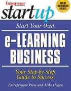 Start Your Own e-Learning Business ebook by Entrepreneur Press
