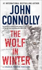 The Wolf in Winter ebook by John Connolly