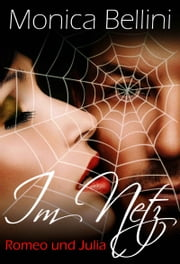 Romeo und Julia im Netz ebook by Monica Bellini, Lisa Torberg