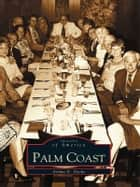 Palm Coast ebook by Arthur E. Dycke