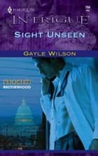 Sight Unseen ebook by Gayle Wilson