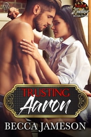 Trusting Aaron ebook by Becca Jameson