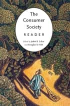 The Consumer Society Reader ebook by Juliet Schor, Douglas B. Holt