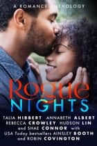 Rogue Nights - The Rogue Series, #6 ekitaplar by Ainsley Booth, Talia Hibbert, Annabeth Albert,...