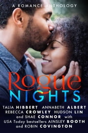 Rogue Nights - The Rogue Series, #6 ebook by Ainsley Booth, Talia Hibbert, Annabeth Albert,...