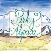 Perky the Alpaca ebook by Michal Ann Morrison