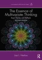 The Essence of Multivariate Thinking ebook by Lisa L. Harlow