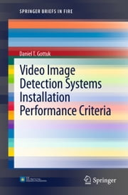 Video Image Detection Systems Installation Performance Criteria ebook by Daniel T. Gottuk