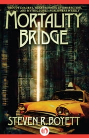 Mortality Bridge ebook by Steven R. Boyett