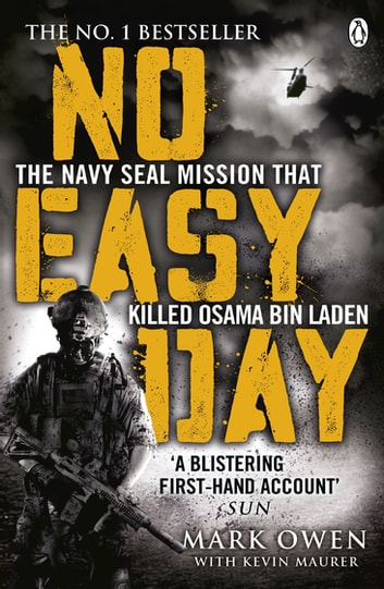 No Easy Day - The Only First-hand Account of the Navy Seal Mission that Killed Osama bin Laden ebook by Mark Owen with Kevin Maurer