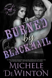 Burned by Blackmail - Burning to Ride, #2 ebook by Michele de Winton