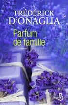 Parfum de famille ebook by