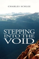 Stepping into the Void ebook by Charles J. Schlee