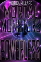 Powerless ebook by Monica Millard